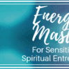 Energetic Mastery Program - Pay in Full