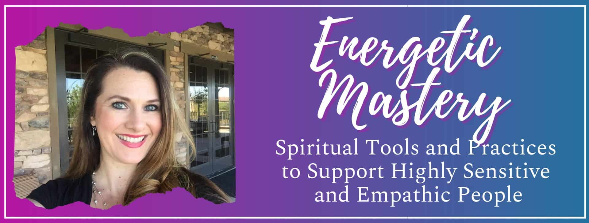 Energetic Mastery Program